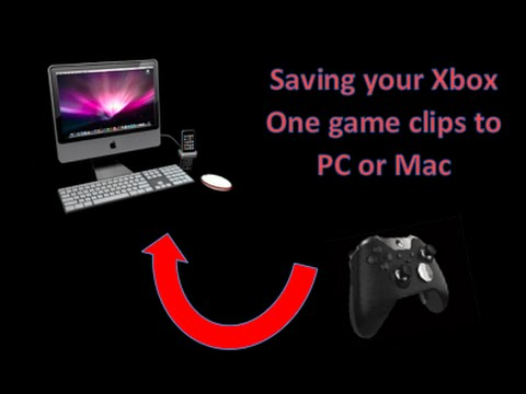 How to Save Xbox One game clips to PC or Mac