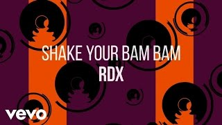 RDX - Shake Your Bam Bam (Official Lyric Video)