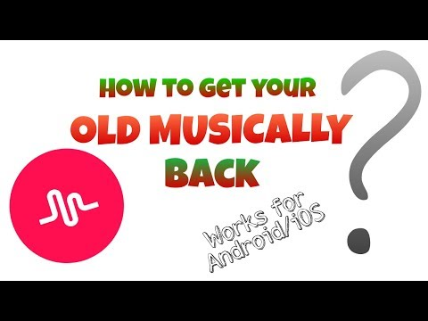 How To Get Old Musically Back ? (WORKS BOTH FOR ANDROID / iPHONE ) ? | 2018 |