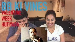 BB KI VINES | VALENTINE WEEK HUTIYAPA REACTION | BB | by RajDeep