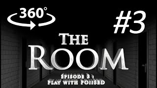 The RooM Episode 3 : Play With POiiSED : VR 360° horror