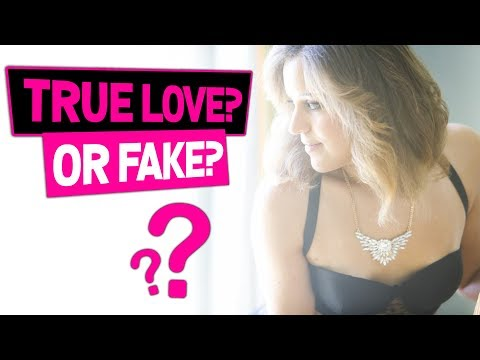 How to Tell If It's True Love (Or NOT The Real Thing)!