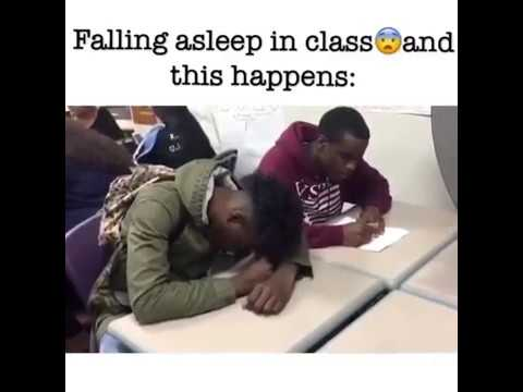 Falling asleep in class and this happen