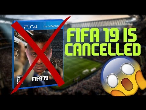FIFA 19 COULD BE CANCELLED!