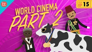 World Cinema - Part 2: Crash Course Film History #15