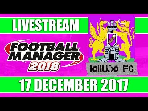 Football Manager 2018 | lollujo FC | FM18 Create A Club | 17 December 2017 Live Stream