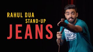 Jeans | Stand Up Comedy by Rahul Dua
