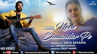 Neele Samandar Pe | Shiva Bayappa | Feat : Rajat Anand & Urvashi Sharma | Latest Hindi Romantic Song