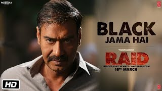 Black Jama Hai Video Song | RAID | Ajay Devgn | Ileana D