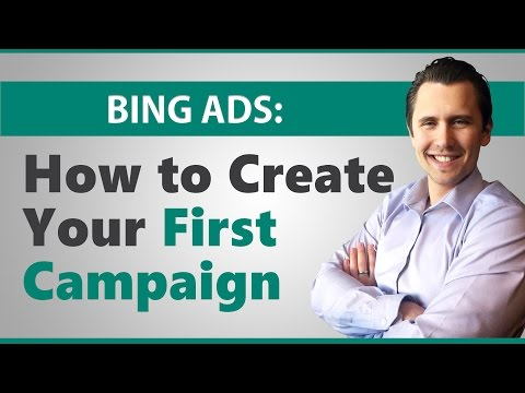 Bing Ads: How to Create Your First Campaign