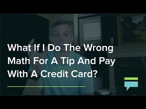 What If I Do The Wrong Math For A Tip And Pay With A Credit Card? - Credit Card Insider