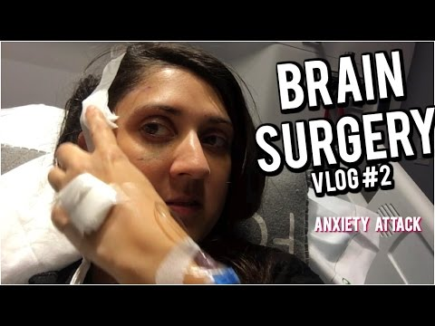 Brain Surgery Part 2 - ANXIETY ATTACK
