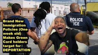 Deportation for some Green Card holders New immigration policies July 2018