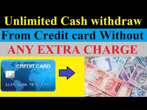 Withdraw Unlimited Cash from Credit card without any charge (HINDI)