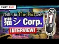 CHILLIN' IN THE PAD (Episode #001) - 猫 シ Corp. (Part 1)