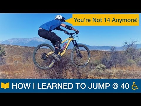 You're Not 14 Anymore! How I Learned MTB Jumps at 40