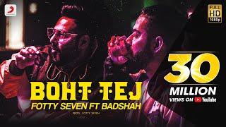 Fotty Seven feat Badshah   Boht Tej   Latest Rap Song 2020