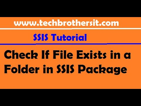 SQL Server Integration Services Tutorial -Check If File Exists in a Folder in SSIS Package