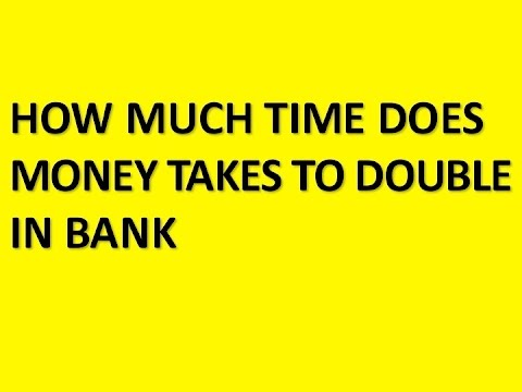how much time does money takes to double in bank ?