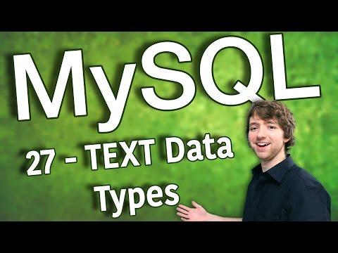 MySQL 27 - TEXT, TINYTEXT, MEDIUMTEXT, LONGTEXT