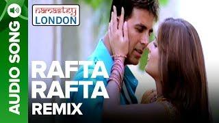 RAFTA RAFTA - Remix Audio Song | Namastey London | Akshay Kumar & Katrina Kaif