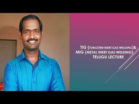 Tungsten inert gas welding (TIG) & Metal Inert gas welding (MIG) Telugu lecture