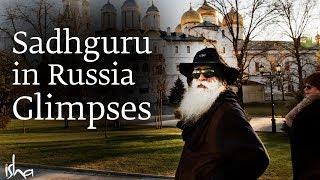 Sadhguru in Russia - Glimpses