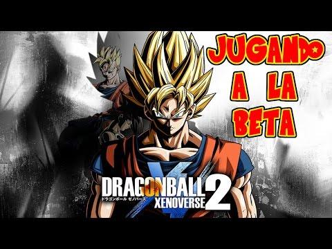 DRAGON BALL XENOVERSE 2 : JUGANDO A LA BETA ! POR FIN LO TENEMOS POR GOKU