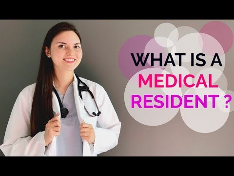 WHAT IS A MEDICAL RESIDENT?