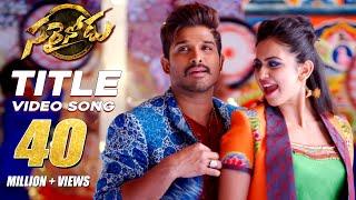 Sarrainodu Title Song Full Video Song || Sarrainodu || Allu Arjun , Rakul Preet, Catherine Tresa