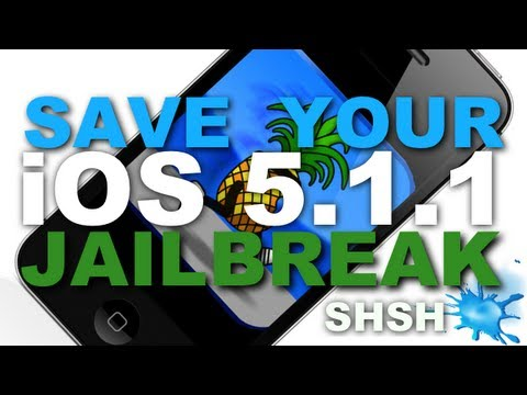 How To Save Your iOS 5.1.1 Jailbreak SHSH Blobs & Custom IPSW For iPhone, iPod Touch & iPad