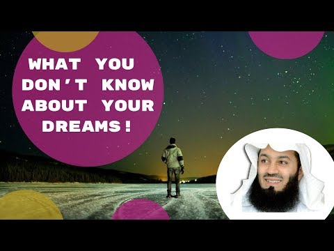 Islamic dream interpretation - Do Not tell your dreams (by Mufti Menk)