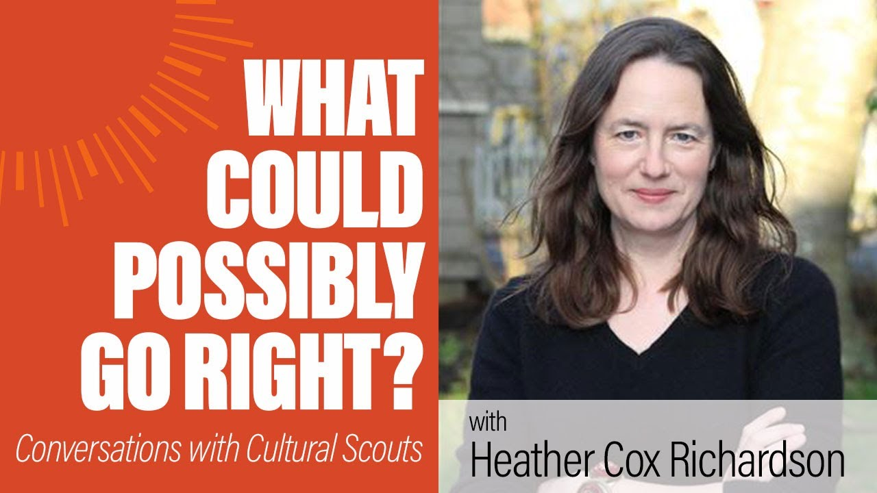 Heather Cox Richardson | What Could Possibly Go Right?