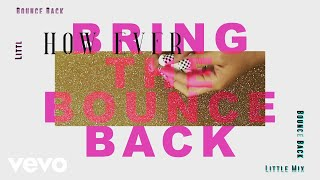 Little Mix - Bounce Back (Lyric Video)