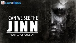 Can We See The Jinn | World Of Unseen