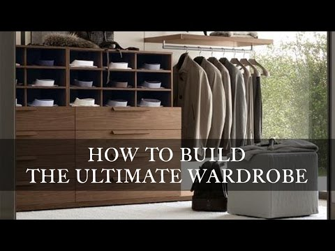 How to Build the Ultimate Wardrobe
