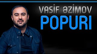 Vasif  Azimov - Popuri 2019 (Original Official Audio)