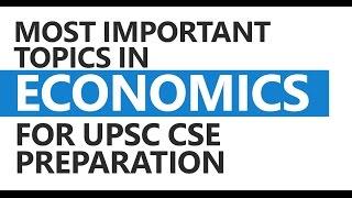 Most Important Topics in Economics for UPSC CSE/IAS Preparation - IAS Rangarajan Ramakrishnan