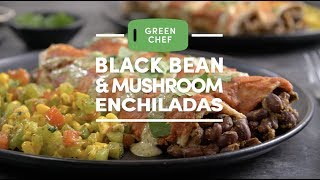 Black Bean \u0026 Mushroom Enchiladas by Green Chef