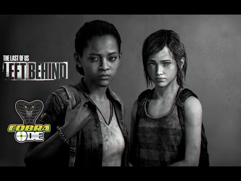 The last of us Left behind DLC on cobra ode