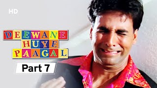 Deewane Huye Paagal - Superhit Comedy Movie Part 7 - Akshay Kumar - Johnny Lever - Shahid Kapoor