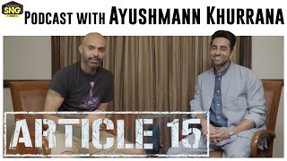 Ayushmann Khurrana | Article 15 | SnG Tuesday Podcast