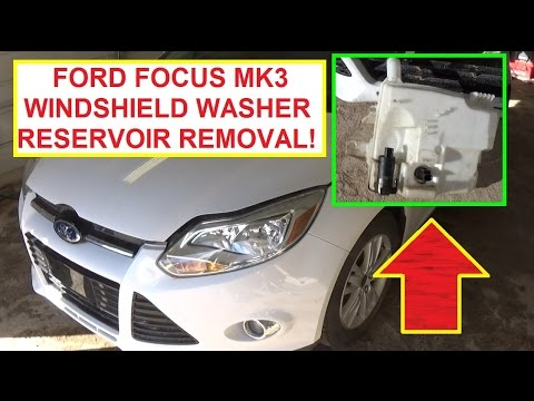 Windshield Washer Reservoir Tank Removal and Replacement Ford Focus MK3 2011 2016