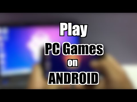 How To Play PC Games On Any Android Smartphone.