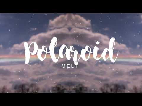 Melt - Polaroid 🌈 (Original)