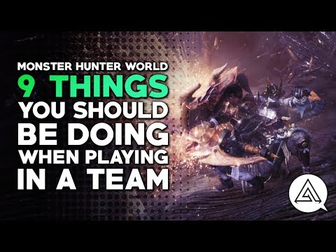 Monster Hunter World | 9 Things You Should Be Doing In A Team
