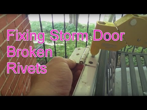 DIY Fixing Storm Door Broken Rivets