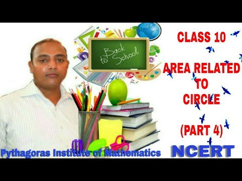 CLASS 10  AREAS RELATED TO CIRCLES (Part-4) NCERT