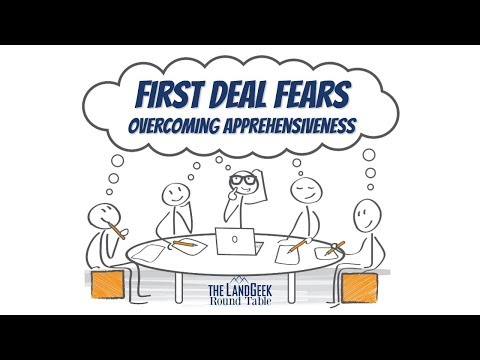 Round Table—First Deal Fears—Overcoming Apprehensiveness