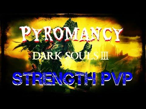 Dark Souls 3 Pyromancy pvp Strength Build